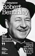 The Delaplaine Robert Benchley - His Essential Quotations