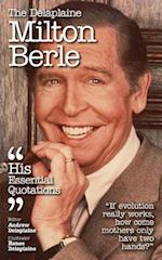 The Delaplaine Milton Berle - His Essential Quotations