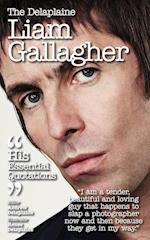 The Delaplaine Liam Gallagher - His Essential Quotations