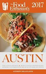 AUSTIN - 2017: The Food Enthusiast's Complete Restaurant Guide