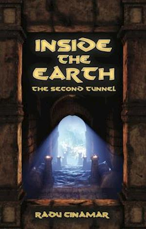 Inside the Earth- The Second Tunnel