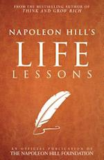 Napoleon Hill's Life Lessons (Official Publication of the Napoleon Hill Foundation)
