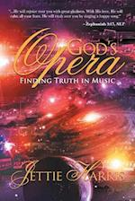 God's Opera: Finding Truth in Music