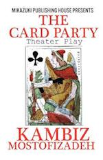 The Card Party; Theater Play af Kambiz Mostofizadeh, J. R. Planche