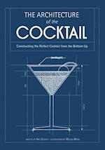 The Architecture of the Cocktail af Amy Zavatto