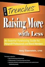 Raising More with Less: An Essential Fundraising Guide for Nonprofit Professionals and Board Members af Amy Eisenstein