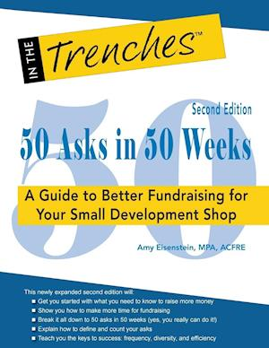 Bog, hæftet 50 Asks in 50 Weeks: A Guide to Better Fundraising for Your Small Development Shop af Amy Eisenstein