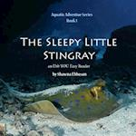 The Sleepy Little Stingray af Mrs Shawna Renee Ebbeson M. S.