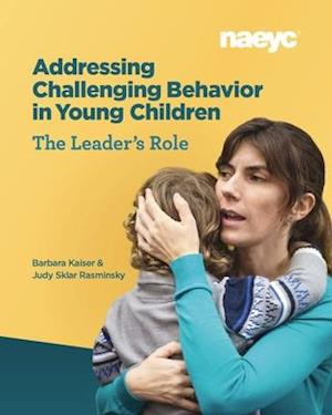 Helping Staff to Address Young Children's Challenging Behavior