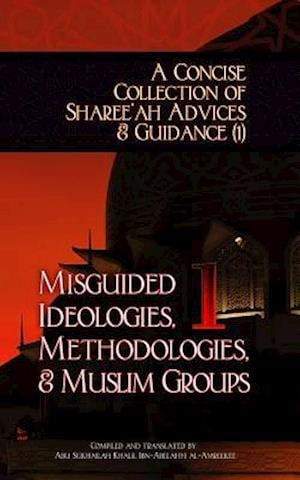 Bog, paperback A Concise Collection of Sharee'ah Advices & Guidance (1) af Abu Sukhailah Ibn-Abelahyi Al-Amreekee