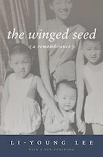 The Winged Seed af Li-Young Lee