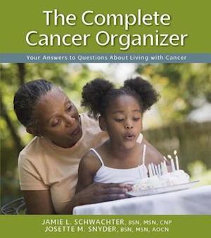 Complete Cancer Organizer af Jamie Schwachter, Josette Snyder