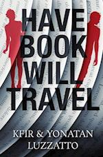Have Book - Will Travel af Yonatan Luzzatto, Kfir Luzzatto