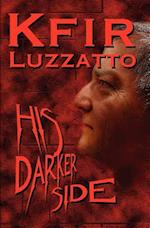 His Darker Side af Kfir Luzzatto