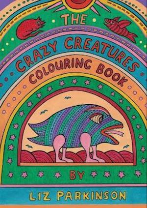 Bog, paperback The Crazy Creatures Colouring Book af Liz Parkinson