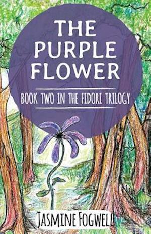 The Fidori Trilogy Book 2 : The Purple Flower