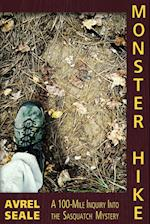 Monster Hike: A 100-Mile Inquiry Into the Sasquatch Mystery