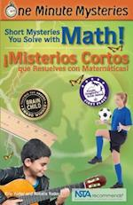 Short Mysteries You Solve With Math! / ¡misterios Cortos Que Resuelves Con Matemáticas! (One Minute Mysteries)