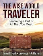 The Wise World Traveler af E. Harf James, J. R. Herson Lawrence, James E. Harf