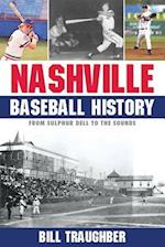 Nashville Baseball History: From Sulphur Dell to the Sounds