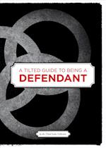 A Tilted Guide to Being a Defendant