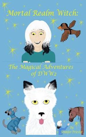 Bog, hæftet Mortal Realm Witch: The Magical Adventures of DWW2 af Jennifer Priester