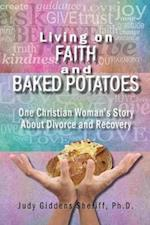 Living on Faith and Baked Potatoes