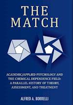 The Match: Academic/Applied Psychology and the Chemical Dependence Field: A Parallel History of Theory, Assessment, and Treatment