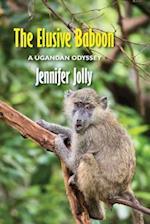 The Elusive Baboon: A Ugandan Odyssey