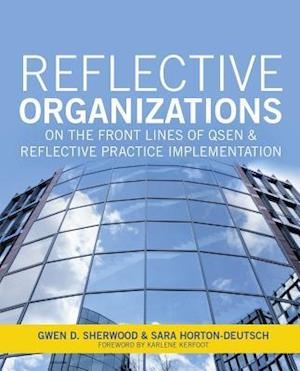 Reflective Organizations; On the Front Lines of Qsen and Reflective Practice Implementation, 2015 AJN Award Recipient