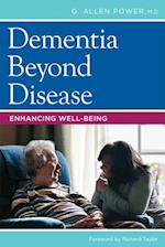 Dementia Beyond Disease af G. Allen Power, Richard Taylor