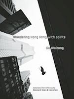 Wandering Hong Kong with Spirits (Hong Kong Atlas)