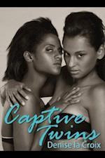 Captive Twins af Denise la Croix