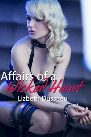 Affairs Of A Wicked Heart af Lizbeth Dusseau