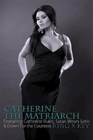 Catherine, The Matriarch