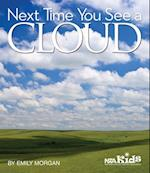 Next Time You See a Cloud (Next Time You See)