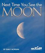 Next Time You See the Moon (Next Time You See)