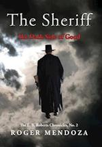 The Sheriff: The Dark Side of Good
