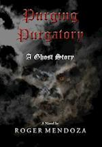 Purging Purgatory: A Ghost Story