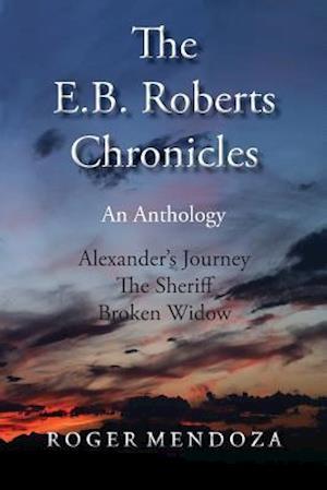 Bog, paperback The E.B. Roberts Chronicles af Roger Mendoza