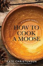 How to Cook a Moose