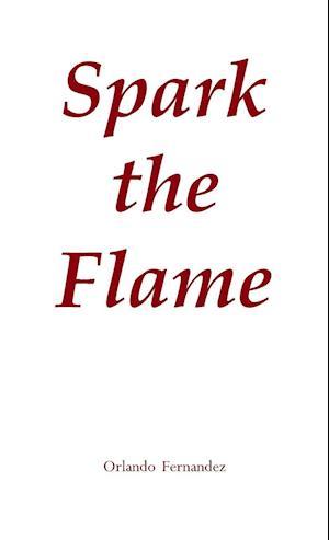 Bog, paperback Spark the Flame af Orlando Fernandez