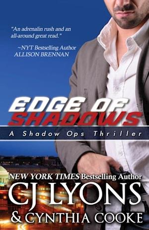 EDGE OF SHADOWS: The Shadow Ops Finale af Cynthia Cooke, CJ Lyons