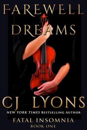 FAREWELL TO DREAMS: A Novel of Fatal Insomnia af CJ Lyons