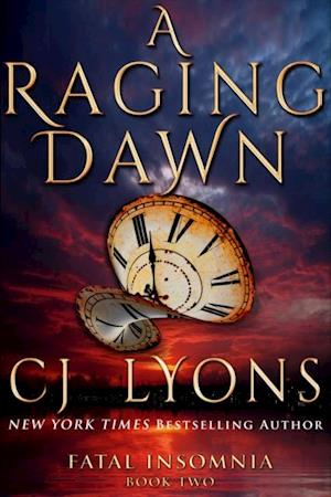 Raging Dawn: Fatal Insomnia Book #2 af CJ Lyons