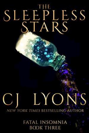 THE SLEEPLESS STARS: Fatal Insomnia Book #3 af CJ Lyons