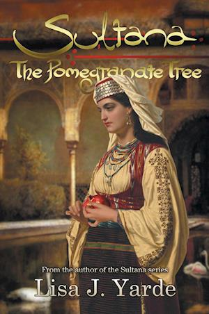 Bog, hæftet Sultana: The Pomegranate Tree: A Novel of Moorish Spain af Lisa J. Yarde