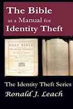 The Bible as a Manual for Identity Theft af Ronald J. Leach