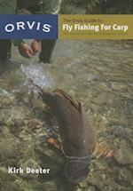 The Orvis Guide to Fly Fishing for Carp af Kirk Deeter