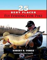 25 Best Places Fly Fishing for Pike af Robert Tomes